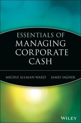 Essentials of Managing Corporate Cash
