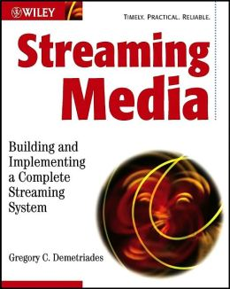 Streaming Media (Professional Developer's Guide Series): Building and Implementing a Complete Streaming System