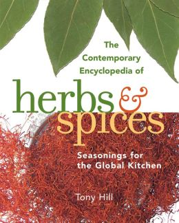 Contemporary Encyclopedia of Herbs and Spices: Seasonings for the Global Kitchen