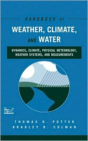 Handbook of Weather, Climate and Water: Dynamics, Climate, Physical Meteorology, Weather Systems, and Measurements