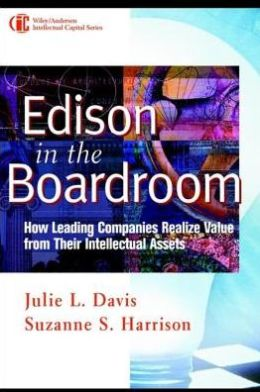 Edison in the Boardroom: How Leading Companies Realize Value from Their Intellectual Assets