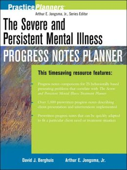 The Severe and Persistent Mental Illness Progress Notes Planner (Practice Planners Series)