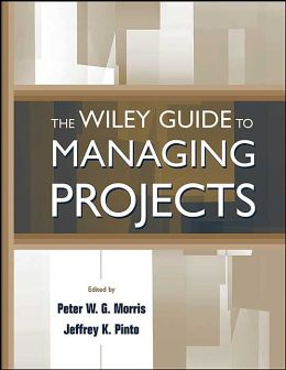The Wiley Guide to Managing Projects