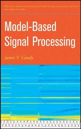 Model-Based Signal Processing