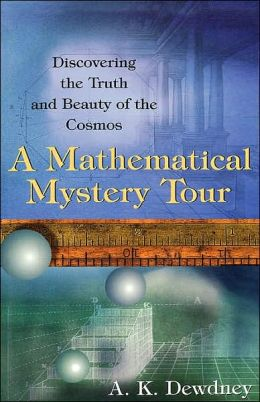 A Mathematical Mystery Tour: Discovering the Truth and Beauty of the Cosmos