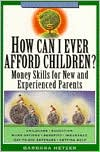 How Can I Ever Afford Children?: Money Skills for New and Experienced Parents