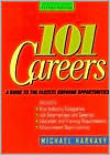 101 Careers: A Guide to the Fastest Growing Opportunities