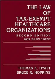 The Law of Tax-Exempt Healthcare Organizations 2003 Cumulative Supplement