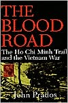 The Blood Road: The Ho Chi Minh Trail and the Vietnam War