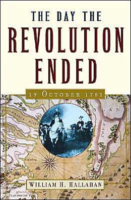The Day the Revolution Ended: 19 October 1781