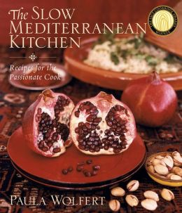 Slow Mediterranean Kitchen: Recipes for the Passionate Cook