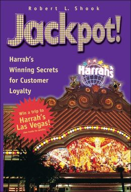 Jackpot!: Harrah's Winning Secrets for Customer Loyalty