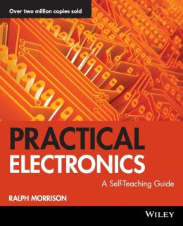 Practical Electronics (Wiley Self-Teaching Guides Series #178): A Self-Teaching Guide