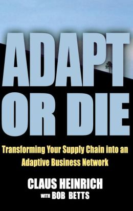 Adapt or Die: Turning Your Supply Chain into an Adaptive Business Network