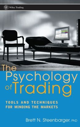 Psychology of Trading: Tools and Techniques for Minding the Markets (Wiley Trading Series)