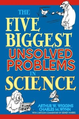 Five Biggest Unsolved Problems in Science