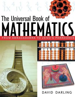 Universal Book of Mathematics: From Abracadabra to Zeno's Paradoxes
