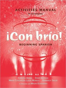 Con bro!, Activities Manual: Beginning Spanish