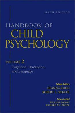 Handbook of Child Psychology, Cognition, Perception, and Language, Volume 2