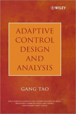 Adaptive Control Design and Analysis