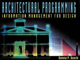 Architectural Programming: Informational Management for Design