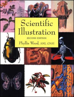 Scientific Illustration; A Guide to Biological, Zoological, and Medical Rendering Techniques, Design, Printing, and Display
