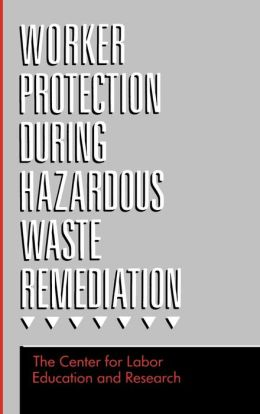 Worker Protection During Hazardous Waste Remediation