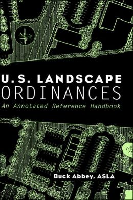 U.S. Landscape Ordinances: An Annotated Reference Handbook