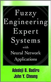 Fuzzy Engineering Expert Systems with Neural Network Applications