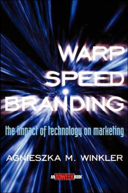 Warp-Speed Branding: The Impact of Technology on Marketing