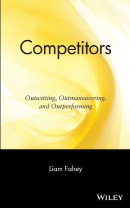 Competitors: Outwitting, Outmaneuvering, and Outperforming