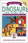 Dinosaurs for Every Kid: Easy Activities That Make Learning Science Fun