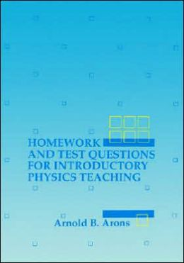 Homework and Test Questions for Introductory Physics Teaching