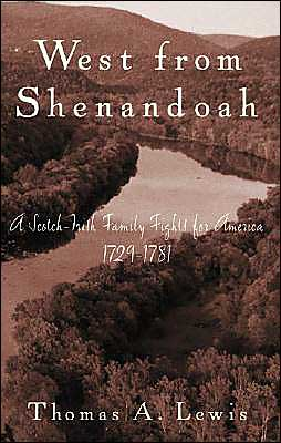 West From Shenandoah: A Scotch-Irish Family Fights for America, 1729-1781