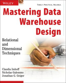 Mastering Data Warehouse Design: Relational and Dimensional Techniques