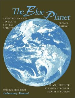 The Blue Planet, Laboratory Manual: An Introduction to Earth System Science