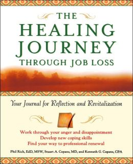 The Healing Journey Through Job Loss: Your Journal for Reflection and Revitalization