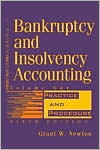 Bankruptcy and Insolvency Accounting: Practice and Procedure