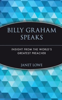 Billy Graham Speaks: Insight from the World's Greatest Preacher