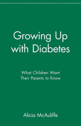 Growing Up with Diabetes: What Children Want Their Parents to Know
