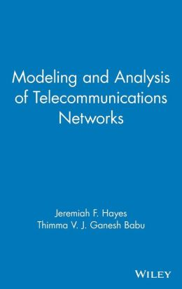 Modeling and Analysis of Telecommunications Networks