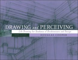 Drawing and Perceiving: Life Drawing for Students of Architecture and Design