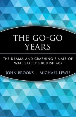 The Go-Go Years: The Drama and Crashing Finale of Wall Street's Bullish 60s