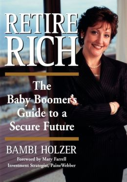 Retire Rich: The Baby Boomer's Guide to a Secure Future