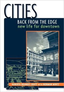 Cities Back from the Edge: New Life for Downtown