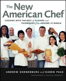 New American Chef: Cooking with the Best of Flavors and Techniques from Around the World