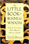 Little Book of Business Wisdom: Rules of Success from More Than 50 Business Legends
