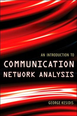 An Introduction to Communication Network Analysis