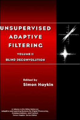 Unervised Adaptive Filtering, Blind Deconvolution