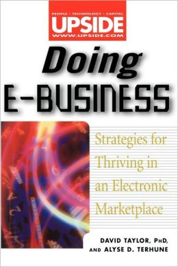 Doing E-Business: Strategies for Thriving in an Electronic Marketplace